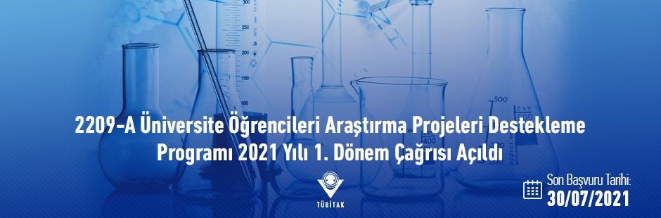 """📣📣TÜBİTAK 2209-A Üniversite Öğrencileri Araştırma Projeleri Destek Programı"""" için 2021 yılı 1. dönem başvuruları başlamıştır!"""